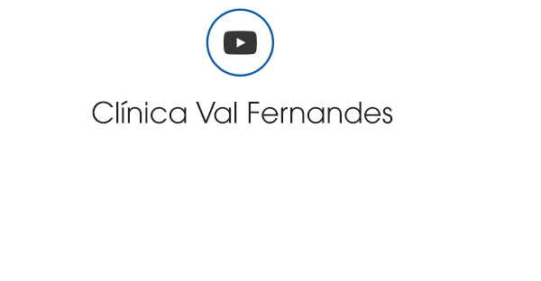 Youtube Clínica Val Fernandes